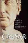 Caesar: Life of a Colossus - Adrian Keith Goldsworthy