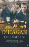 Our Fathers - ANDREW O'HAGAN