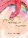 Yoshiko and the Gift of Charms - Julia Suzuki