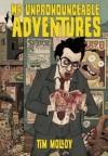 Mr Unpronounceable Adventures - Tim  Molloy
