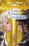 Les Âmes croisées - Pierre Bottero