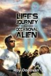 Life's Journey with the Occasional Alien - Roy Donovan