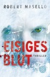 Eisiges Blut - Robert Masello, Maria Poets