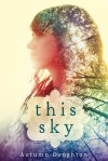 This Sky - Autumn Doughton