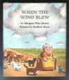 When the Wind Blew - Margaret Wise Brown;Geoffrey R. Hayes