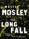 The Long Fall: The First Leonid McGill Mystery - Walter Mosley