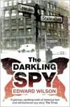The Darkling Spy - Edward Wilson
