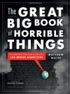 The Great Big Book of Horrible Things: The Definitive Chronicle of History's 100 Worst Atrocities - Matthew White