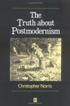 The Truth about Postmodernism - Christopher Norris