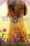 Wildflower Hill - Kimberley Freeman