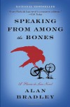 Speaking from Among the Bones: A Flavia de Luce Novel - Alan Bradley