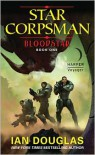 Bloodstar: Star Corpsman: Book One - Ian Douglas