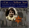The Cat with the Yellow Star: Coming of Age in Terezin - Susan Goldman Rubin, Ela Weissberger