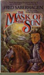 The Mask of the Sun - Fred Saberhagen