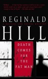 Death Comes For The Fat Man (Dalziel & Pascoe, #22) - Reginald Hill