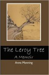 The Leroy Tree: A Memoir - Anna Manning