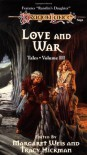 Love and War - Margaret Weis, Tracy Hickman, Harold Bakst, Barbara Siegel, Scott Siegel, Nick O'Donohoe, Nancy Varian Berberick, Richard A. Knaak, Paul B. Thompson, Laura Hickman, Kate Novak, Kevin Randle, Michael Williams, Tonya C. Cook, Dezra Despain