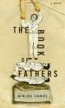 The Book of Fathers - Miklós Vámos, Peter Sherwood