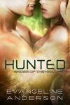 Hunted  - Evangeline Anderson