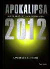 Apokalipsa 2012 Kiedy skończy się cywilizacja? - Lawrence E. Joseph