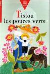 Tistou les pouces verts - Maurice Druon