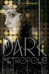 Dark Metropolis - Jaclyn Dolamore