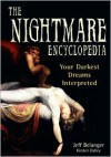 The Nightmare Encyclopedia: Your Darkest Dreams Interpreted - Jeff Belanger