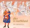 Alice in Marbleland - Alki Zei, Σοφία Ζαραμπούκα, Amy Mims