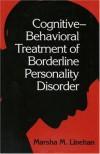 Cognitive-Behavioral Treatment of Borderline Personality Disorder - Marsha M. Linehan