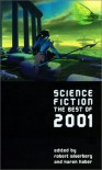 Science Fiction: The Best of 2001 - Stephen Baxter, Dan Simmons, Robert Silverberg, Michael Swanwick, Karen Haber, Gregory Benford, Nancy Kress, James Patrick Kelly, Ian Watson, Richard Wadholm, Jim Grimsley, Michael Blumlein, Wayne Bailey