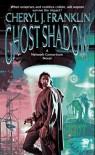 Ghost Shadow - Cheryl J. Franklin