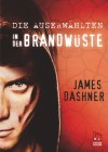 Die Auserwählten - In der Brandwüste (German Edition) - James Dashner, Anke Caroline Burger