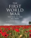 The First World War: The War to End All Wars - Geoffrey Jukes
