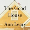 The Good House - Ann Leary, Mary Beth Hurt