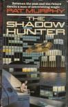 The Shadow Hunter - Pat Murphy
