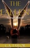 The Fallen: An Angel Awakens - C.A. Taylor