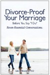 "Divorce-Proof Your Marriage Before You Say ""I Do"" - Lee Bowers"
