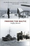 Freeing the Baltic - Geoffrey Martin Bennett