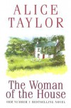 The Woman of the House - Alice Taylor