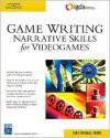 Game Writing: Narrative Skills for Videogames (Charles River Media Game Development) - Chris Bateman