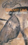 Chauvet Cave: The Art of Earliest Times - Jean Clottes