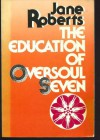 Education of Oversoul Seven - Jane Roberts