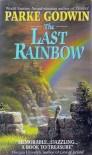 The Last Rainbow - Parke Godwin