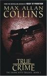 True Crime - Max Allan Collins