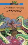 Les douze travaux d'Hercule - Hélène Kérillis, Catherine Chion