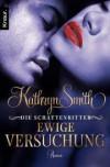 Die Schattenritter 05. Ewige Versuchung  - Kathryn Smith, Sabine Schilasky