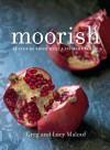 Moorish: Flavors from Mecca to Marrakech - Greg Malouf;Lucy Malouf