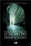 O Medo do Homem Sábio (A Crónica do Regicida, Livro 2 - Parte 2) - Patrick Rothfuss, Renato Carreira