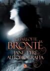 Jane Eyre. Autobiografia - Charlotte Brontë