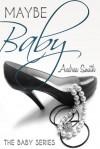 Maybe Baby - Andrea  Smith